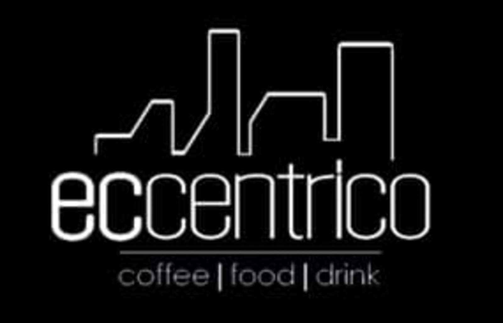 Eccentrico - Coffee | Food | Drink